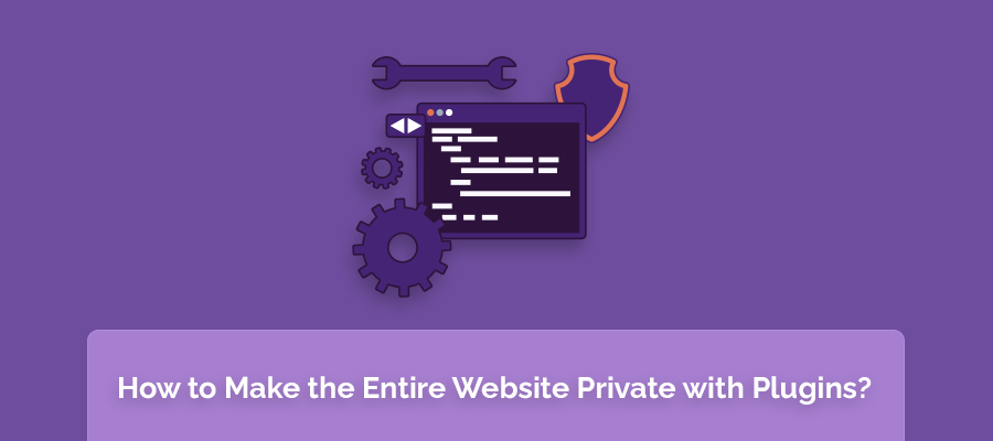 How to Make the Entire Website Private with Plugins