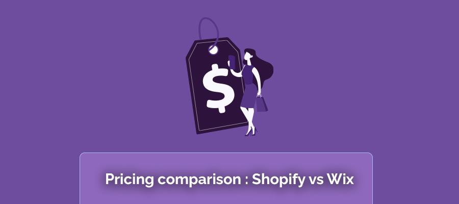 Pricing Comparison Shopify Vs Wix
