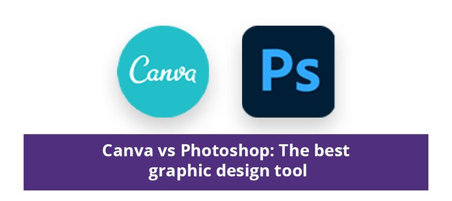 Canva vs Photoshop The Best