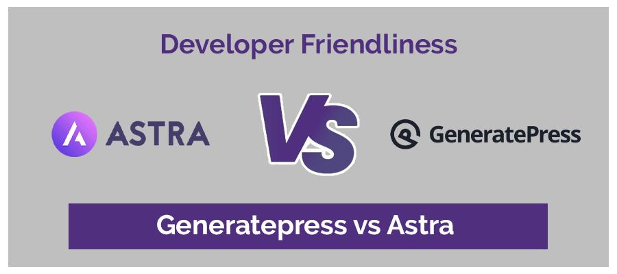 Developer frindliness GeneratePress vs Astra