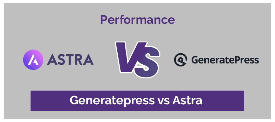 Performance GeneratePress vs Astra